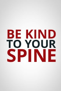 Be Kind to Your Spine