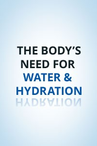 Nice-To-Know Facts About the Body's Need for Water and Hydration