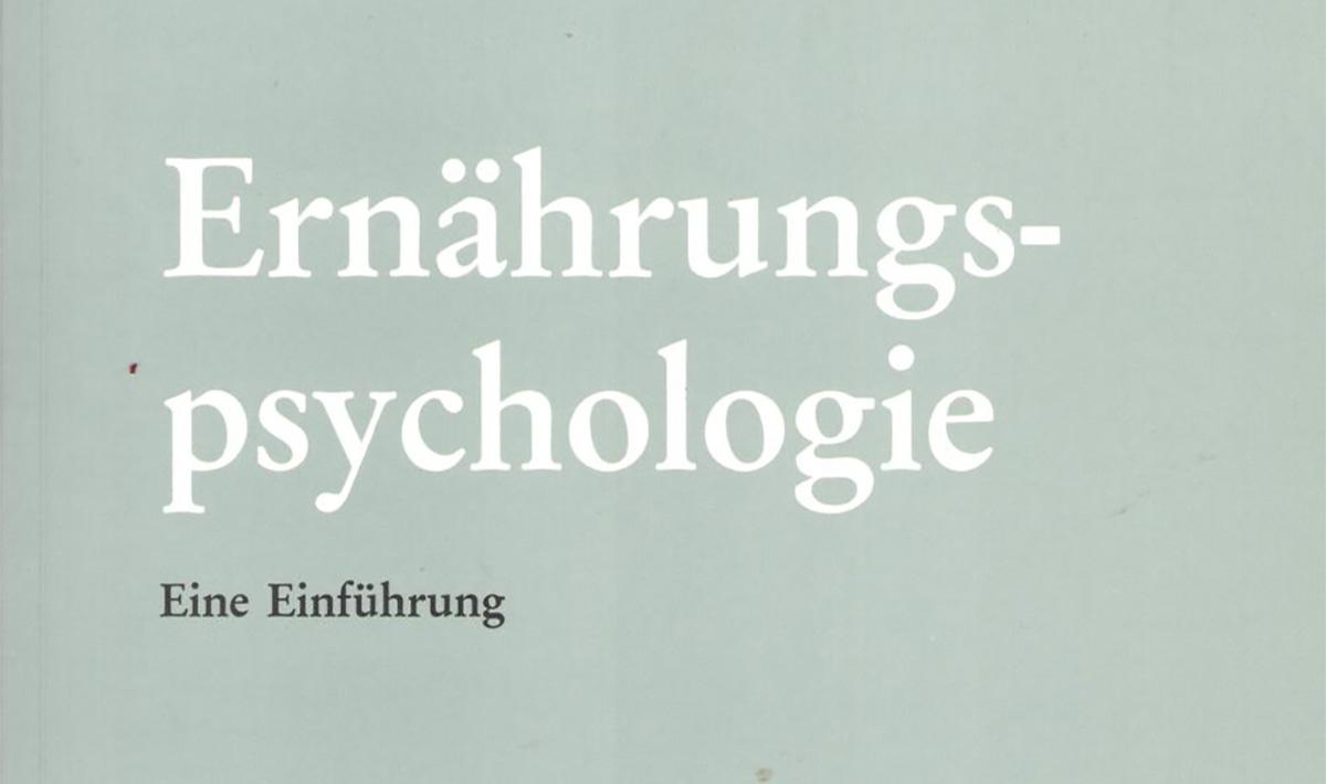 """""""Ernährungspsychologie – eine Einführung"""" von Volker Pudel und Joachim Westenhöfer"""